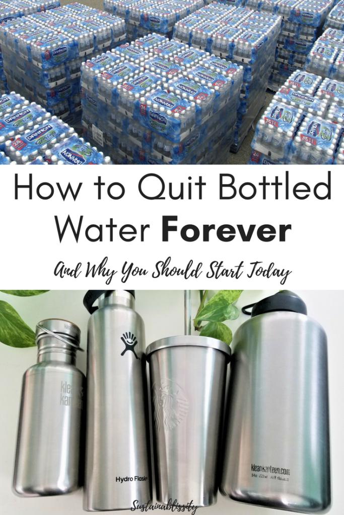 Quit Bottled Water (For Good) - Sustainablissity